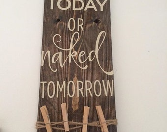 laundry sign, laundry today or naked tomorrow wooden sign