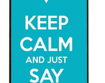 KEEP CALM and just say YES iPhone case