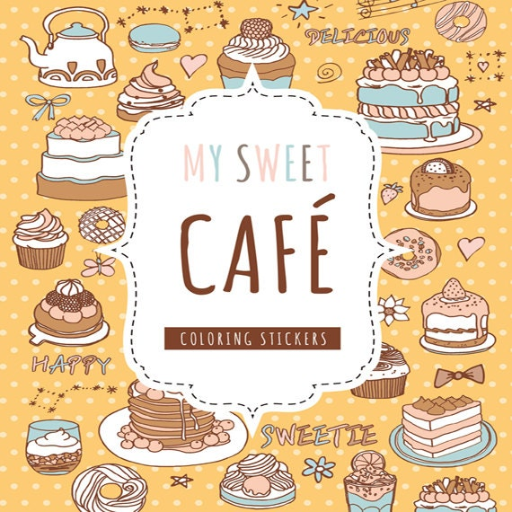 My Sweet Cafe Stickers Coloring Book For Adults Food Cake