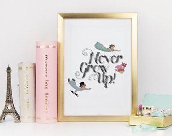 Never Grow Up! Art Print