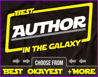 Best Author In The Galaxy Shirt Author Shirt Gift For Author GIft For Writer
