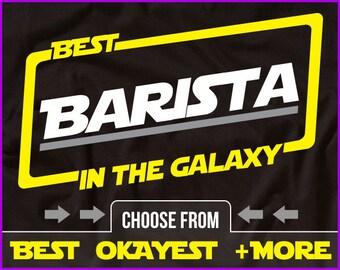 Best Barista In The Galaxy Shirt Barista Shirt Gift For Barista