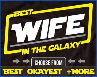 Wife Shirt Best Wife In The Galaxy Shirt Mothers Day Wife Shirt Gift For Wife