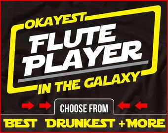 Okayest Flute Player In The Galaxy Shirt Funny Flute Shirt Gift for Flute Player