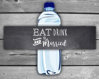 Eat, Drink and Be Married Water Bottle Labels - Printable - Instant Download - Wedding Water Bottle Labels - Chalkboard Wedding Labels - 091