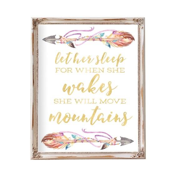 Let her sleep for when she wakes she will move mountains, Nursery Decor, Baby Gift, Gold Foil, Nursery prints, Nursery Wall Art, Arrow Art