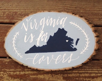 Calligraphy Wood Plaque, Wood Slice Wall Hanging, Virginia is for Lovers plaque