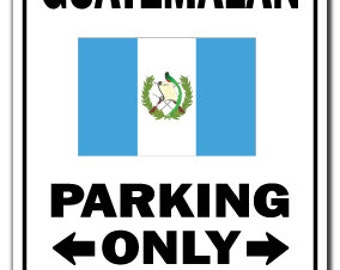 Guatemalan Parking Sign Gag Novelty Gift Funny Guatemala Central America