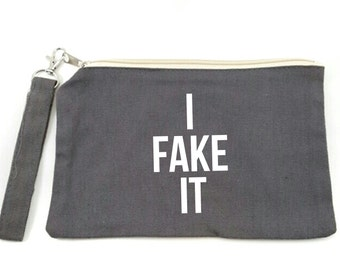 Small Canvas Makeup Bag - Zippered Makeup Pouch - Funny Gift Idea - Travel Bag - Zippered Pouch - I Fake It