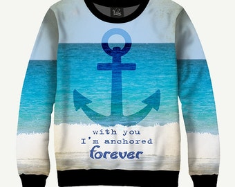 With You I'm Anchored Forever, Anchor - Men's Women's Sweatshirt | Sweater - XS, S, M, L, XL, 2XL, 3XL, 4XL, 5XL