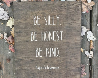 Be Silly Be Honest Be Kind: hand crafted wall art