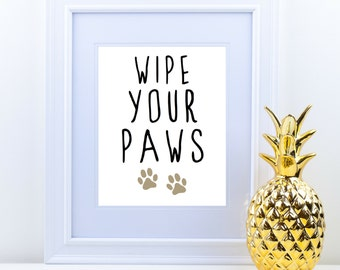 Instant Download // Printable Art Quote {Wipe Your Paws}