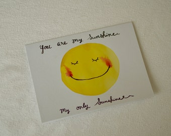 You Are My Sunshine Blank Card - Handmade Calligraphy Watercolor Greeting Card