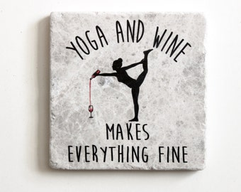 Yoga And Wine Make Everything Fine | Coaster
