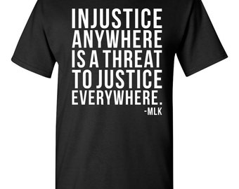 Injustice Anywhere is a Threat to JUSTICE Everywhere. -MLK Martin Luther King Quote Football Society Inspired T-Shirt