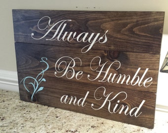 Always Be Humble and Kind Sign|Rustic Humble and Kind Sign|Rustic Decor|Rustic Wall Decor|Rustic Decor|Stained Wood Decor|Always Stay Humble