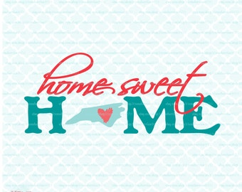 Home Sweet Home North Carolina svg North Carolina State svg files North Carolina Pride svg dxf eps jpg Cricut svg Silhouette