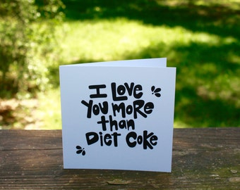 I Love You More Than Diet Coke {Notecard}