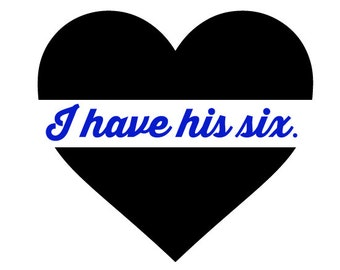 Thin Blue Line Decal -I have his six.
