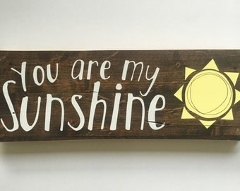 Wooden Sign, You Are My Sunshine, Nursery Art, Nursery Decor, Rustic Sign, Scripture Sign, Home Decor