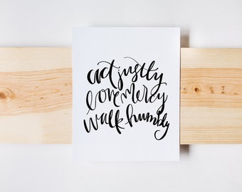 Act Justly, Love Mercy, Walk Humbly Print; Bible Verse; Micah 6:8; Calligraphy Print, Christian Art