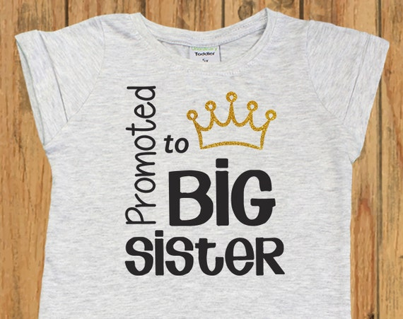 Promoted to big sister shirt pregnancy announcement shirt for Big sister birth announcement shirts