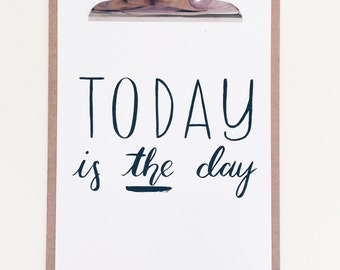Today is the day, motivational poster, motivational quote, inspirational quote print, encouragement quote, seize the day, modern calligraphy