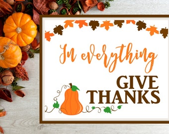 In Everthing Give Thanks - Fall Printable (8x10 digital file) Table or Wall Decor