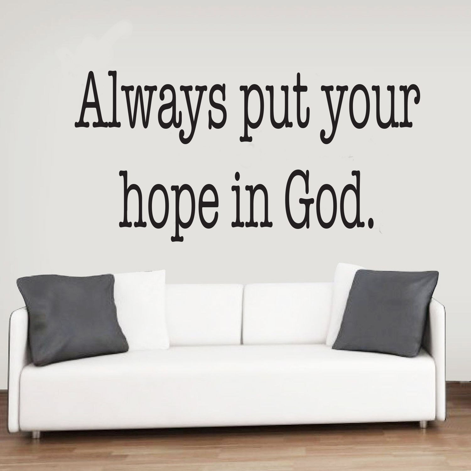 Always Put Your Hope In God Wall Decal Wall Sticker Decal  Put Your Hope In God
