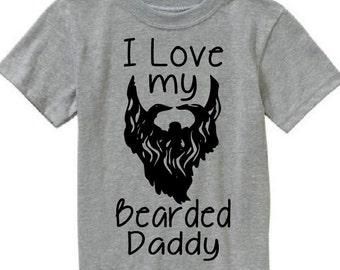 I love my bearded Daddy shirt