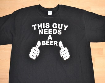 FREE SHIPPING! This Guy Needs A Beer Mens Joke Humor Funny Cool T shirt, Shirt, Tee