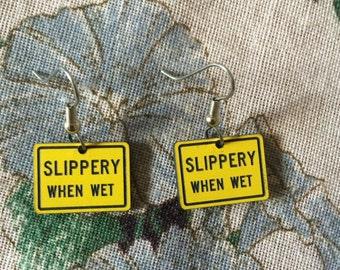 SLIPPERY WHEN WET Dangle Earrings
