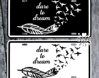 Feather Birds Dare to Dream License Plate Car Tag