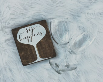 Sip happens, wine decor, wino, wine signs, wood signs