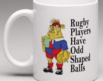 Rugby Players have odd shaped Balls - Novelty Mug