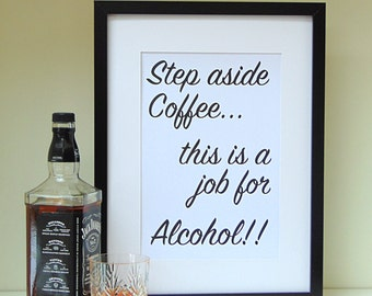 Coffee or Alcohol Print | Typography Print | Coffee Lovers Gift
