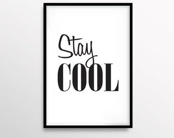 Minimalist Print, Stay Cool Typography Poster, Abstract Art, Modern, Home Accessories, Scandinavian Print, Black & White, INSTANT DOWNLOAD