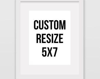 Custom Print Resize // 5x7 // Instant Wall Art