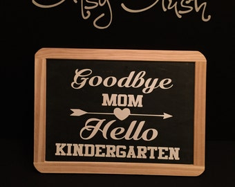 "Perfect chalk board school sign. ""Goodbye mom, hello Kindergarten or Preschool""!"