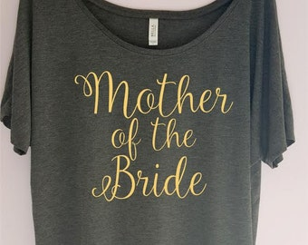 Mother of the Bride  Slouchy Shirt, Bachelorette Party Shirt, Bride Tribe Shirt, Team Bride, Bride Tribe, Gold Foil Bridal Shirt