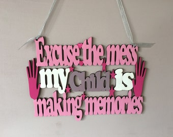 Excuse the mess, wooden plaque, funny plaque, funny present, mummy gift, mummy pressnt