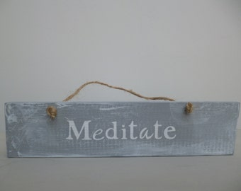 Meditate Sign,,Shabby Chic,Positive,Rustic Home Sign, Wooden Sign, Home Decor, Signage, Gift,spiritual quotes,house warming gift