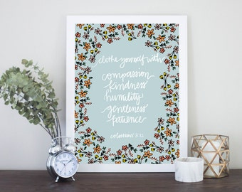Clothe Yourself With Compassion Kindness Humility Gentleness Patience Blue Floral Scripture Digital Download Colossians 3:12 Print