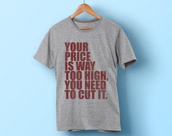 You Need To Cut It T Shirt