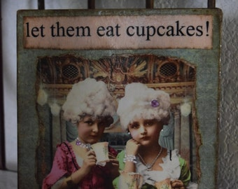 Let Them Eat Cake Mixed Media