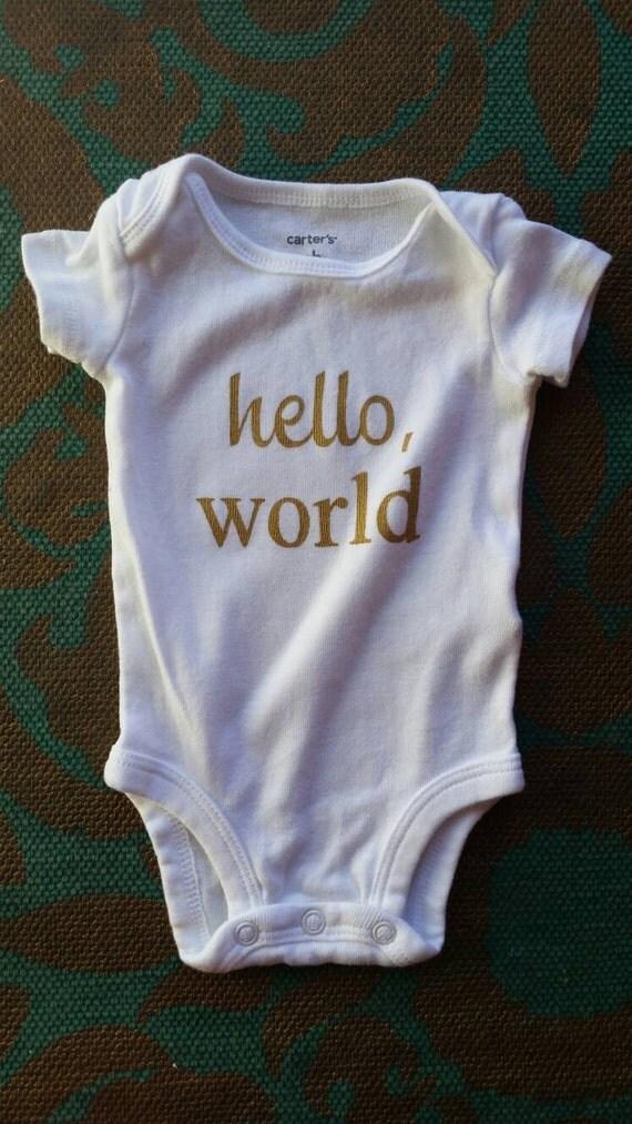 Go Hello World: Hello World Onesie Newborn Onesie Baby Onesie Hospital Going