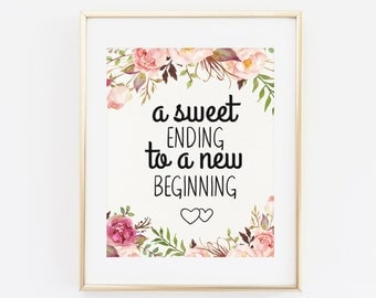 A Sweet Ending to a New Beginning, wedding sign, Printable Floral wedding sign, Wedding Thanks sign, Wedding Quote print, Floral Boho