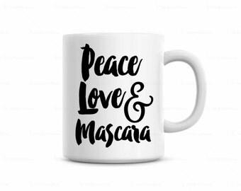 Mascara Mug, Peace Love and Mascara Mug, Girlie Coffee Mug, Gift for Esthetician, gift for make up artist, bridal shower gift, coffee lover