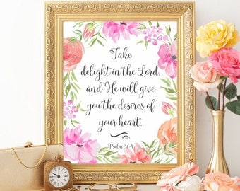 Bible verse print, Christian wall art print, Take delight in the Lord, Psalm 37:4, Bible verse wall art, Scripture print, Watercolor flowers