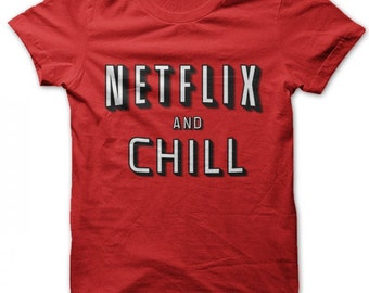 Netflix and chill twitter instagram red T-shirt